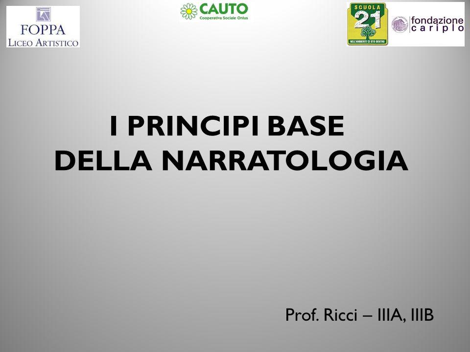 I PRINCIPI BASE DELLA NARRATOLOGIA