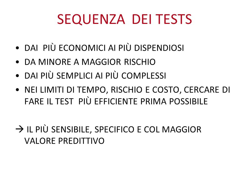SEQUENZA DEI TESTS DAI PIÙ ECONOMICI AI PIÙ DISPENDIOSI