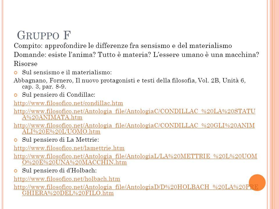 Gruppo F Compito: approfondire le differenze fra sensismo e del materialismo.