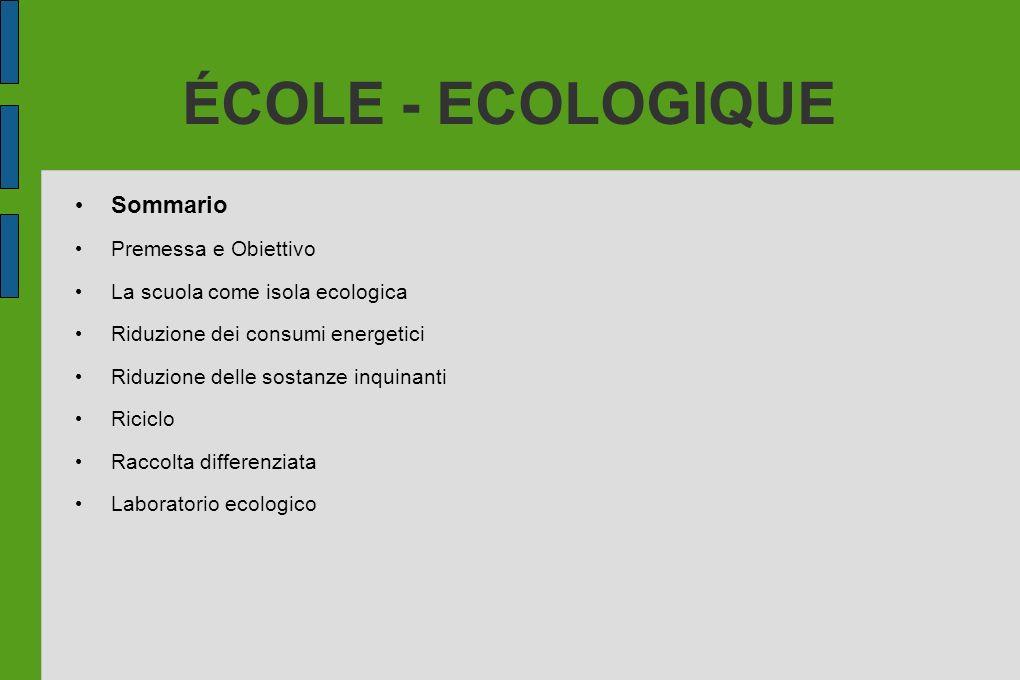 ÉCOLE - ECOLOGIQUE Sommario Premessa e Obiettivo