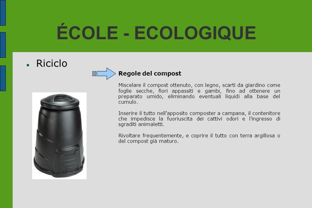 ÉCOLE - ECOLOGIQUE Riciclo Regole del compost