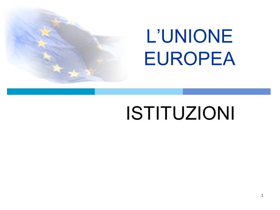 L'UNIONE EUROPEA ISTITUZIONI