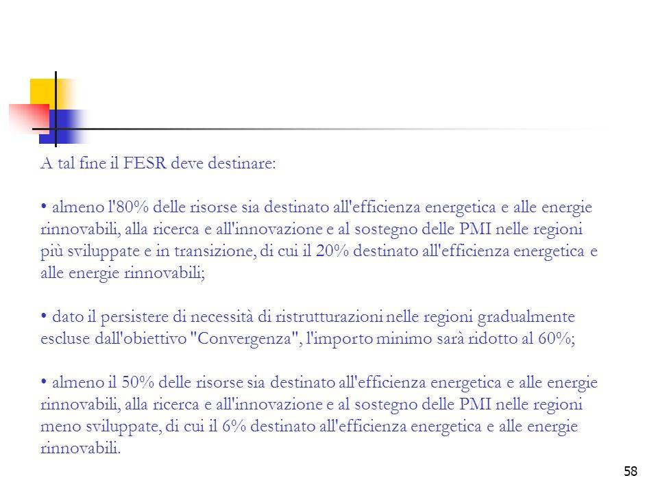 A tal fine il FESR deve destinare: