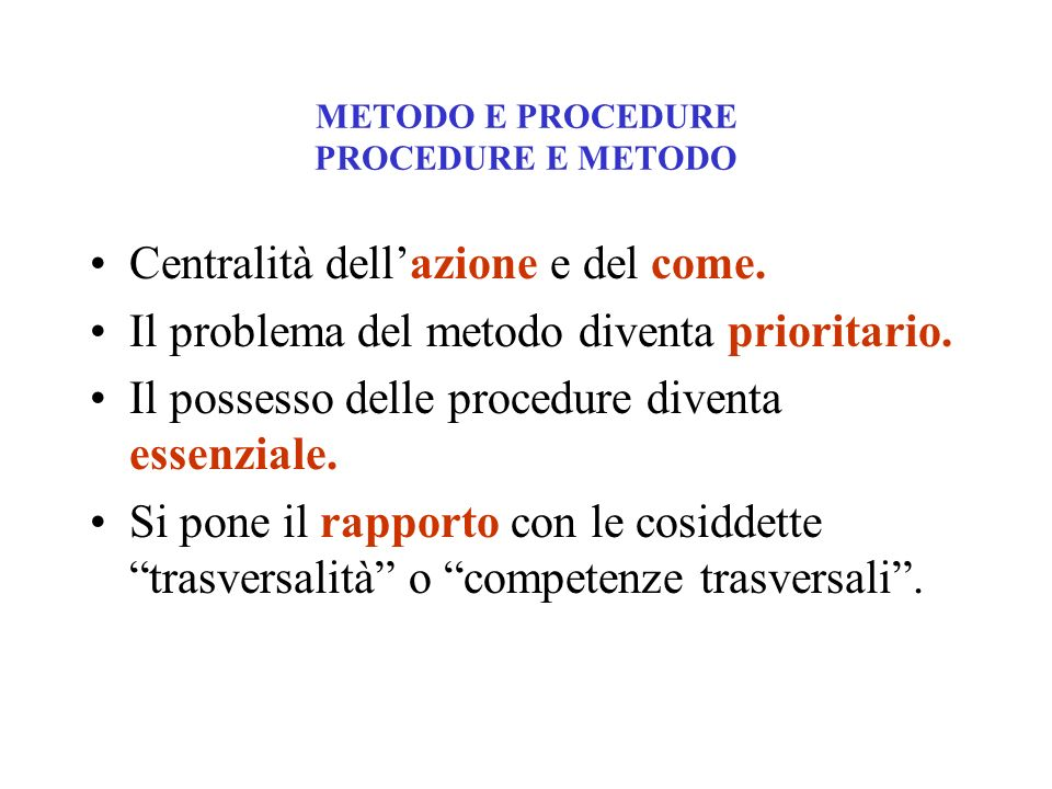 METODO E PROCEDURE PROCEDURE E METODO