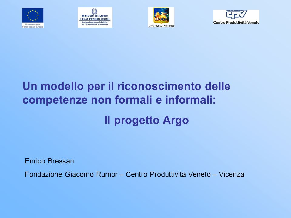 27/03/2017 Un modello per il riconoscimento delle competenze non formali e informali: Il progetto Argo.