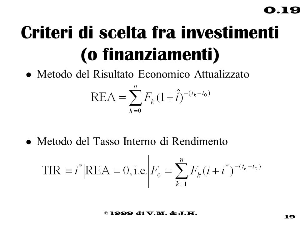 Criteri di scelta fra investimenti (o finanziamenti)