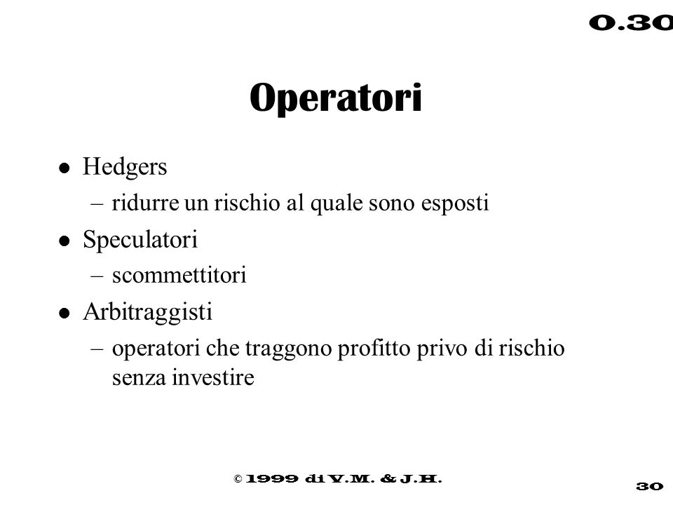 Operatori Hedgers Speculatori Arbitraggisti