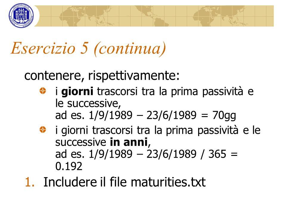 Esercizio 5 (continua) contenere, rispettivamente: