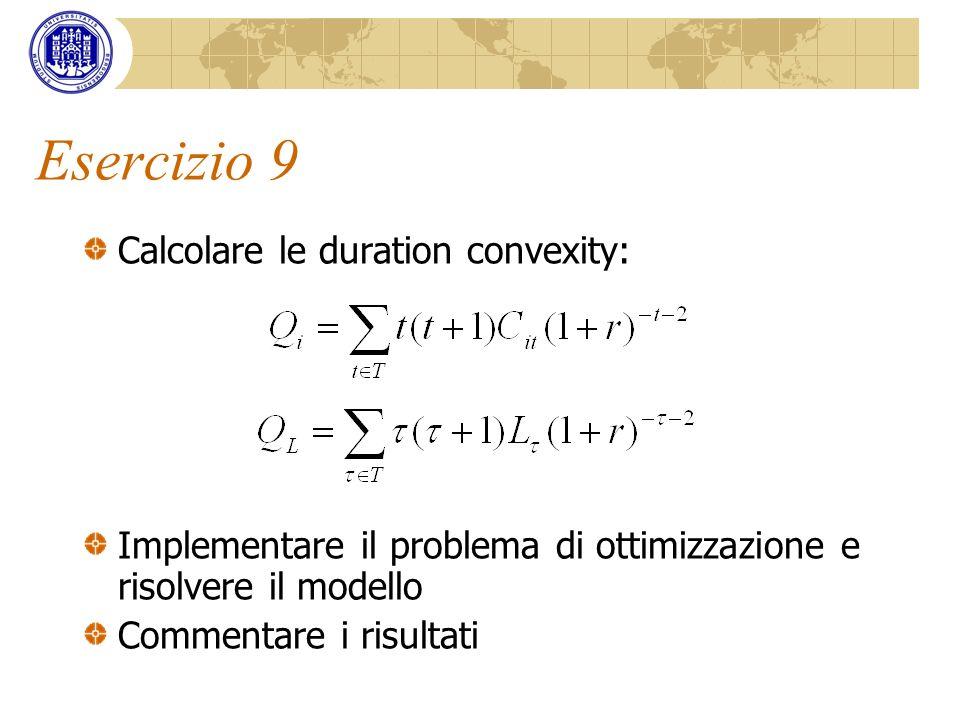 Esercizio 9 Calcolare le duration convexity: