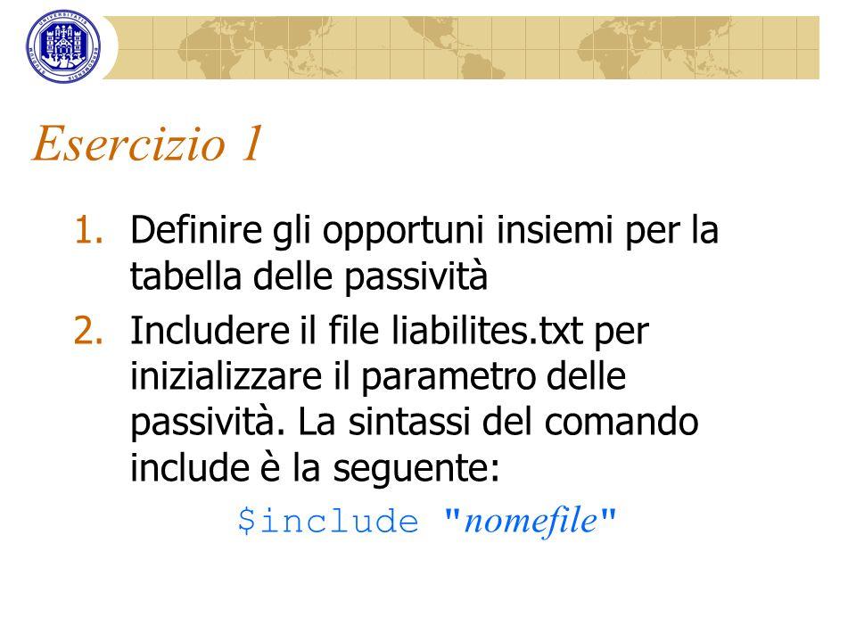 Esercizio 1 Definire gli opportuni insiemi per la tabella delle passività.