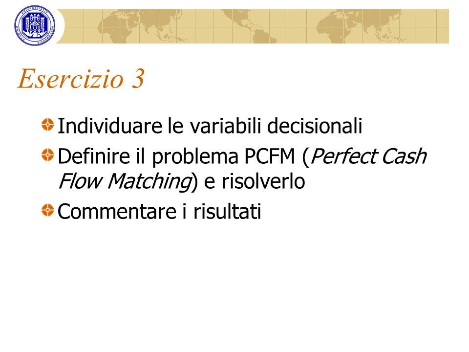 Esercizio 3 Individuare le variabili decisionali