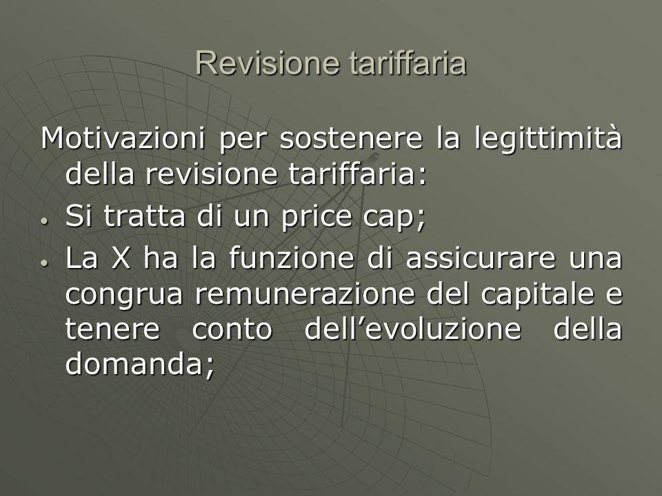 Revisione tariffaria Motivazioni per sostenere la legittimità della revisione tariffaria: Si tratta di un price cap;