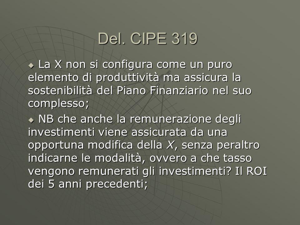 Del. CIPE 319 La X non si configura come un puro elemento di produttività ma assicura la sostenibilità del Piano Finanziario nel suo complesso;