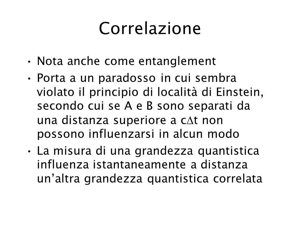 Correlazione Nota anche come entanglement