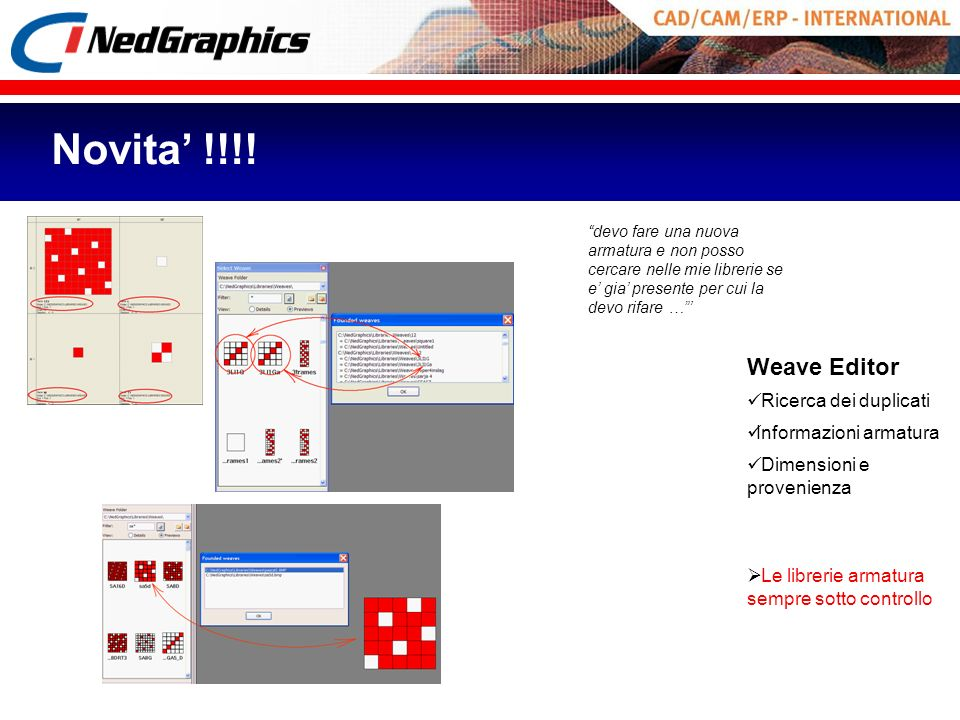 Novita' !!!! Weave Editor Ricerca dei duplicati Informazioni armatura