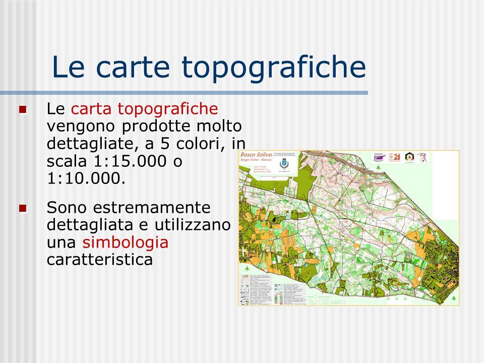 Le carte topograficheLe carta topografiche vengono prodotte molto dettagliate, a 5 colori, in scala 1:15.000 o 1:10.000.