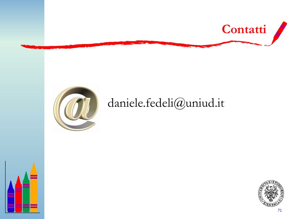 Contatti daniele.fedeli@uniud.it