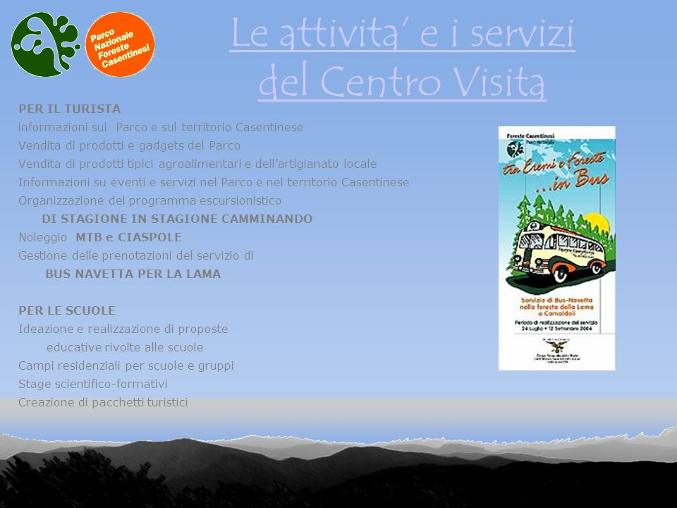 Le attivita' e i servizi del Centro Visita