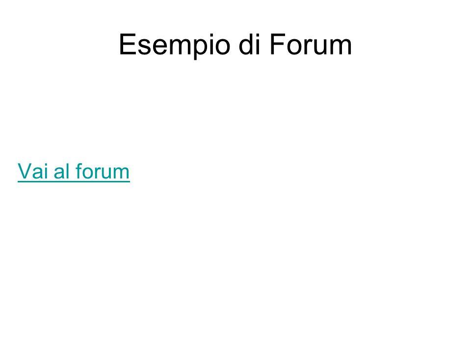 Esempio di Forum Vai al forum