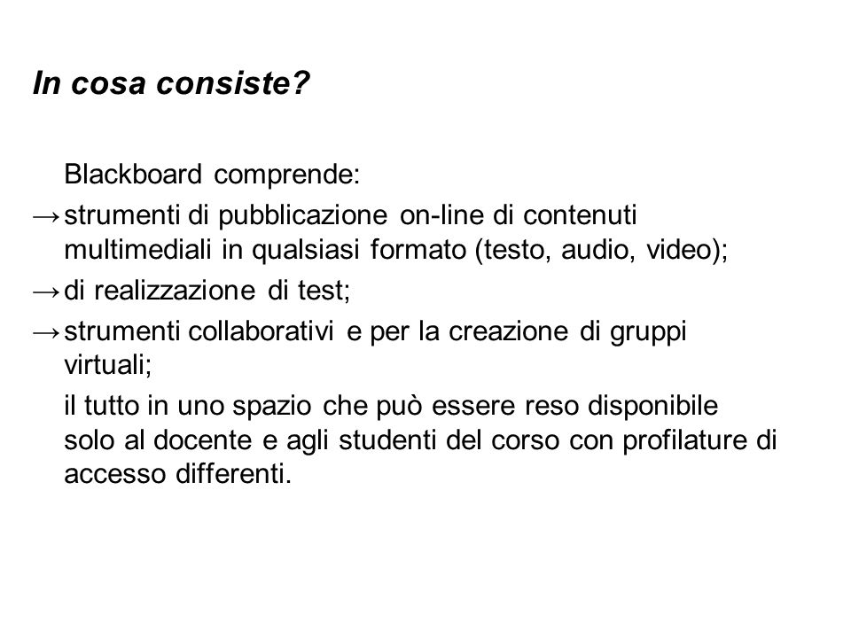 In cosa consiste Blackboard comprende:
