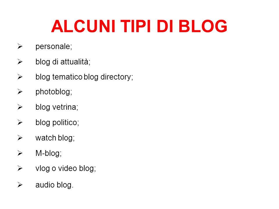 ALCUNI TIPI DI BLOG personale; blog di attualità;