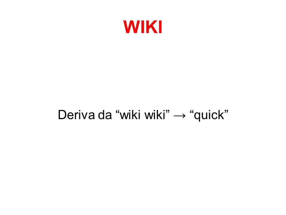 Deriva da wiki wiki → quick