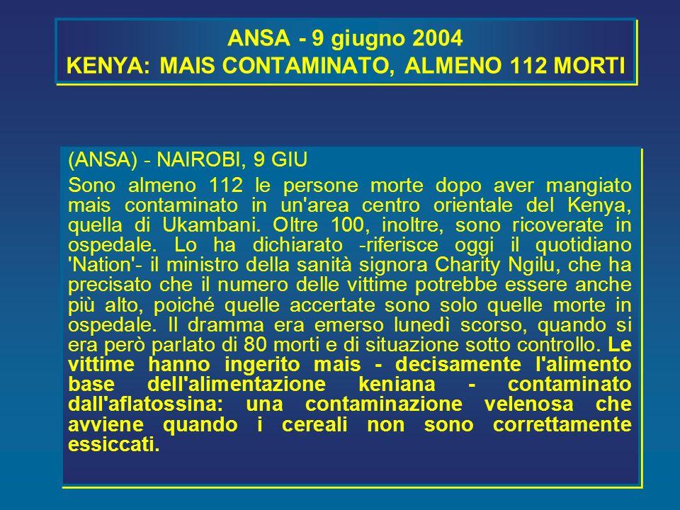 ANSA - 9 giugno 2004 KENYA: MAIS CONTAMINATO, ALMENO 112 MORTI