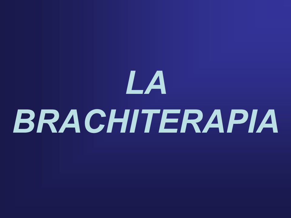 LA BRACHITERAPIA