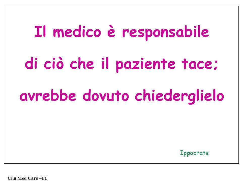 Il medico è responsabile di ciò che il paziente tace;