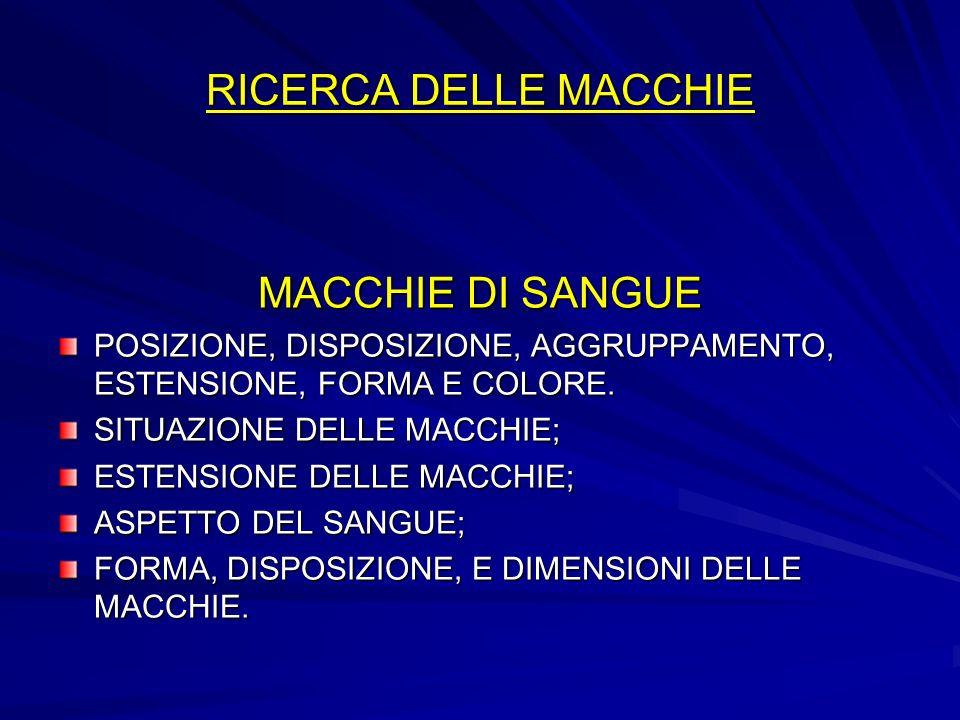 RICERCA DELLE MACCHIE MACCHIE DI SANGUE