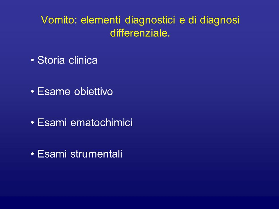 Vomito: elementi diagnostici e di diagnosi differenziale.