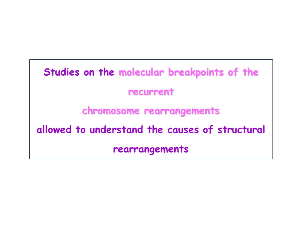 Studies on the molecular breakpoints of the recurrent