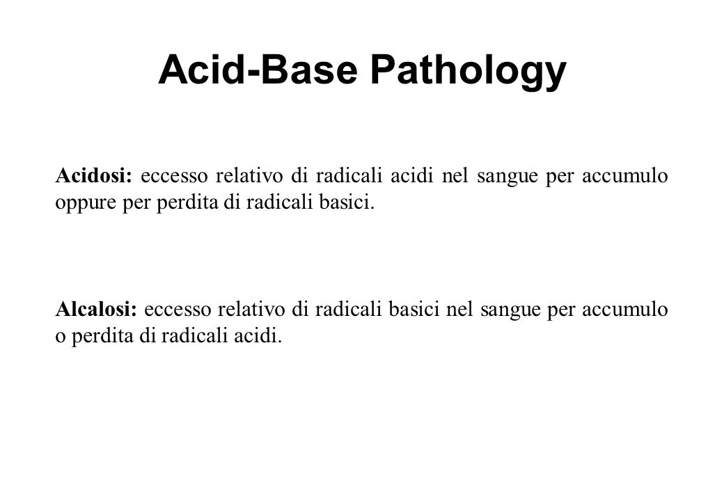 Acid-Base Pathology Acidosis Metabolic Alkalosis Respiratory