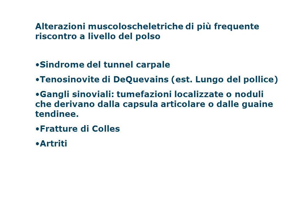 Alterazioni muscoloscheletriche di più frequente riscontro a livello del polso