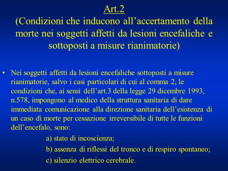 Art.2 (Condizioni che inducono all'accertamento della morte nei soggetti affetti da lesioni encefaliche e sottoposti a misure rianimatorie)