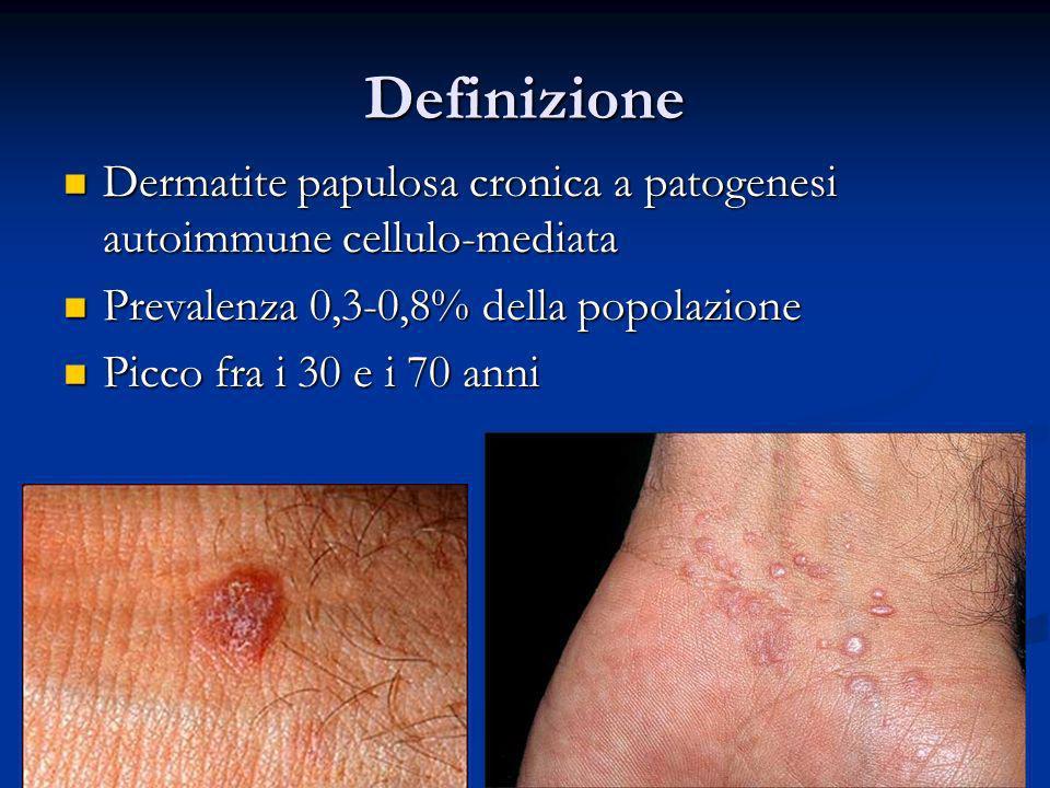 Definizione Dermatite papulosa cronica a patogenesi autoimmune cellulo-mediata. Prevalenza 0,3-0,8% della popolazione.