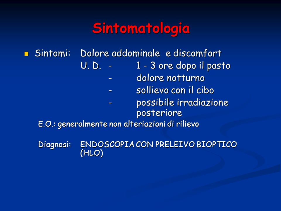 Sintomatologia Sintomi: Dolore addominale e discomfort