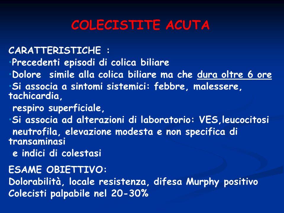 COLECISTITE ACUTA CARATTERISTICHE :