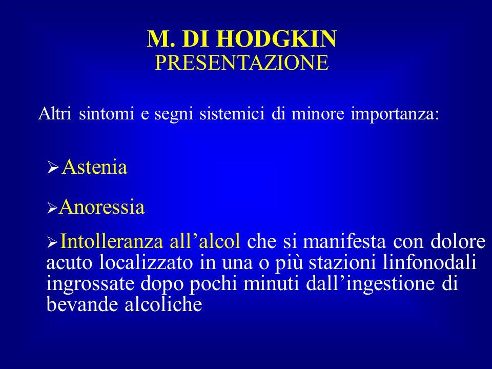 M. DI HODGKIN Astenia PRESENTAZIONE Anoressia