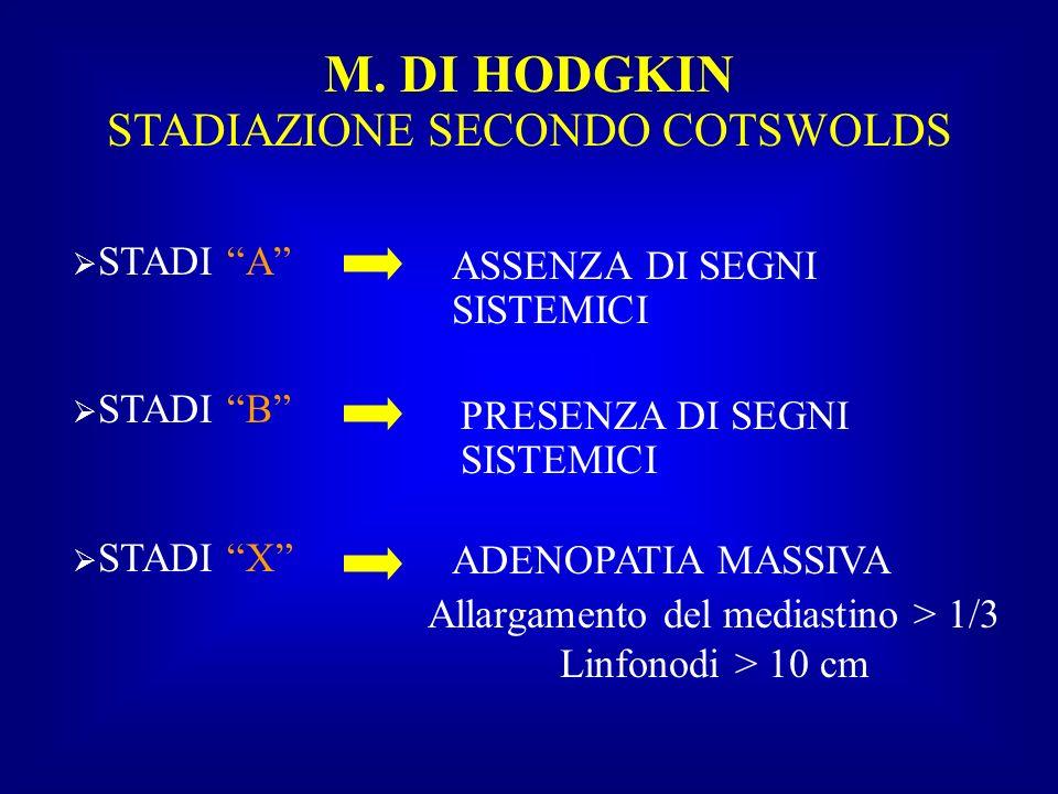 M. DI HODGKIN STADIAZIONE SECONDO COTSWOLDS STADI A