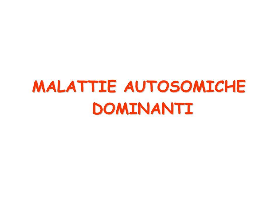 MALATTIE AUTOSOMICHE DOMINANTI