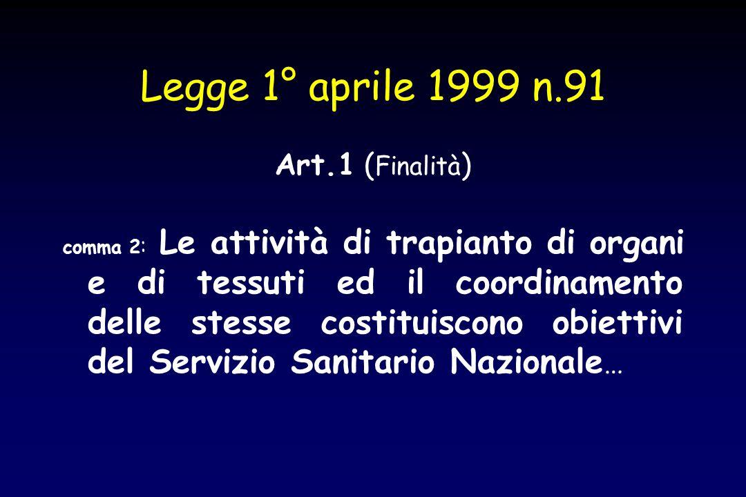 Legge 1° aprile 1999 n.91 Art.1 (Finalità)