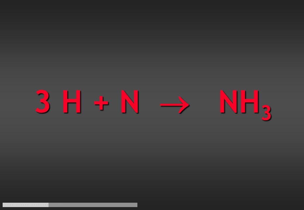 3 H + N  NH3
