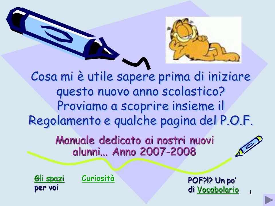 Manuale dedicato ai nostri nuovi alunni... Anno 2007-2008