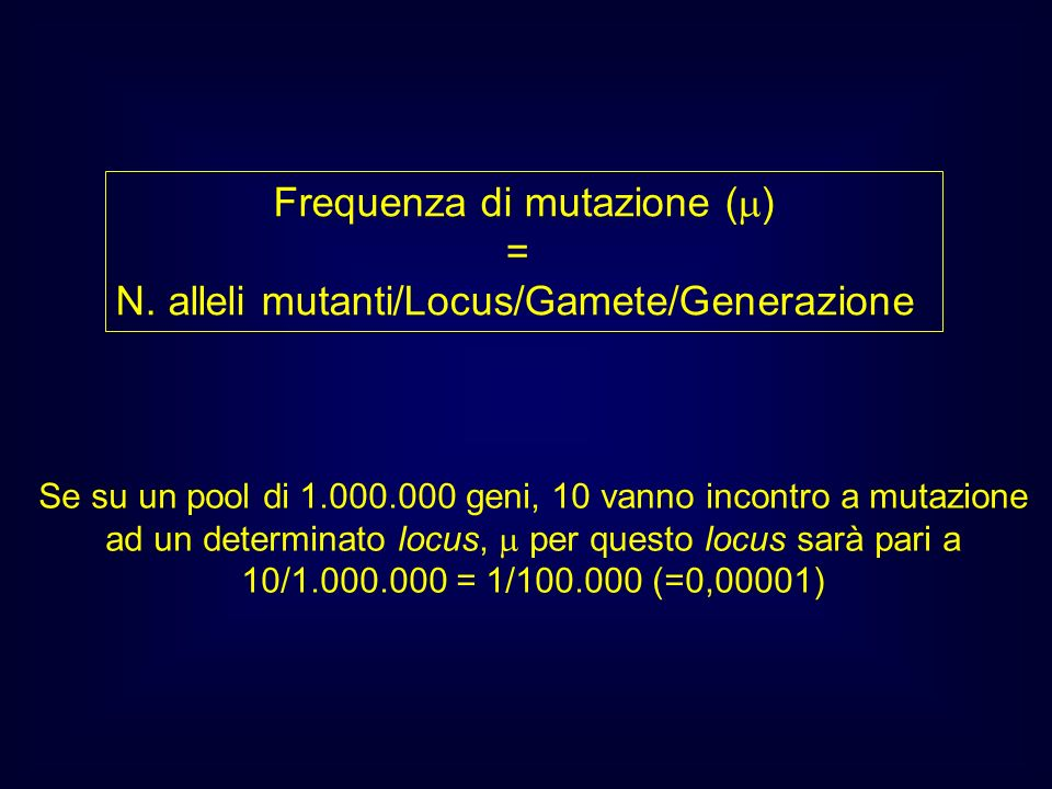 Frequenza di mutazione () =