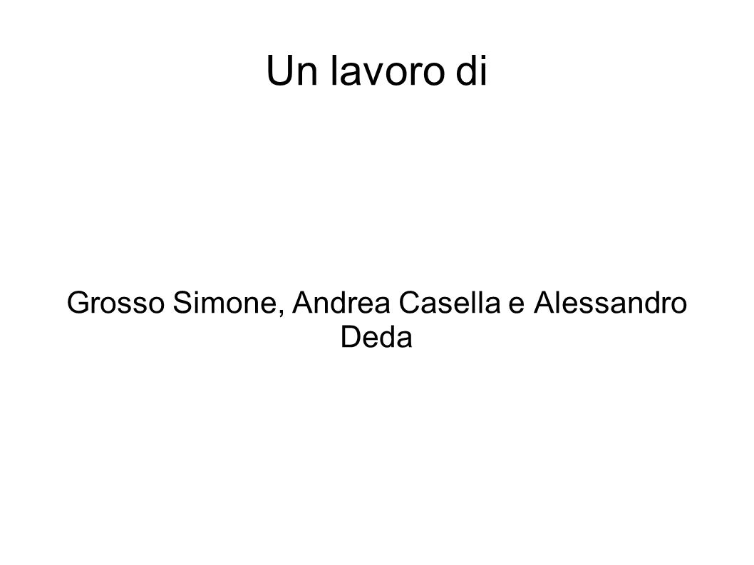 Grosso Simone, Andrea Casella e Alessandro Deda