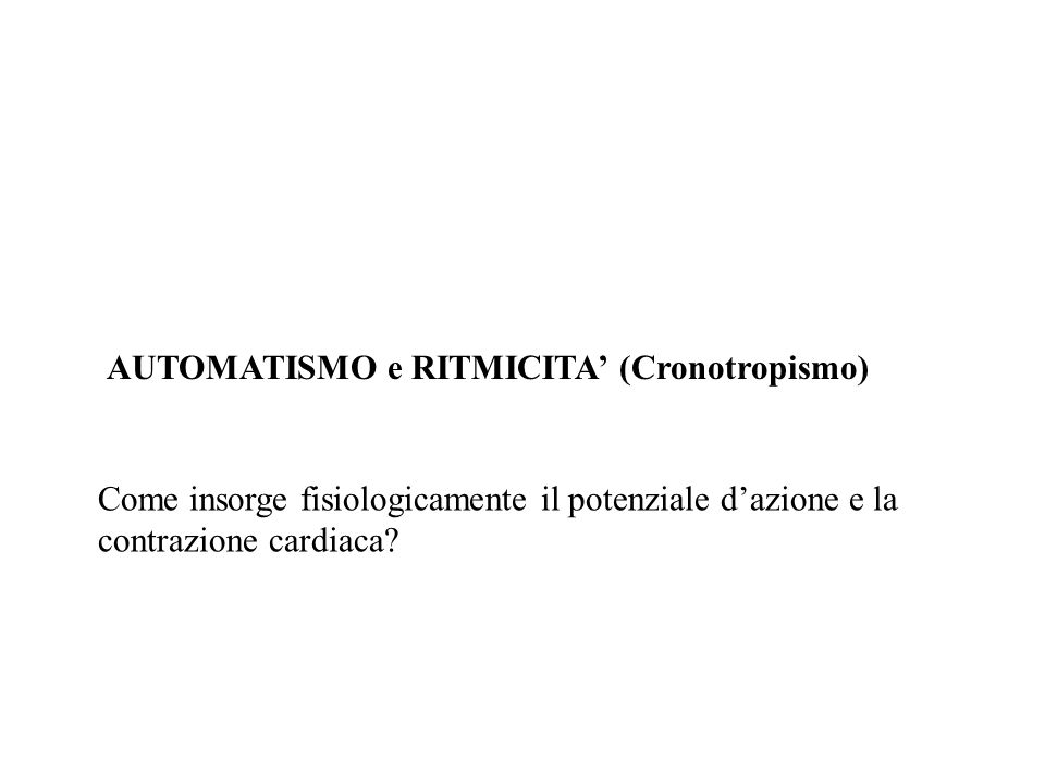 AUTOMATISMO e RITMICITA' (Cronotropismo)