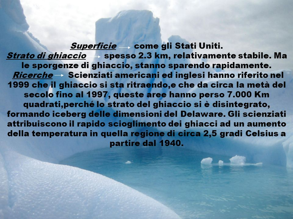 Superficie come gli Stati Uniti.