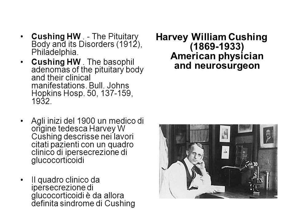 Harvey William Cushing (1869-1933) American physician and neurosurgeon