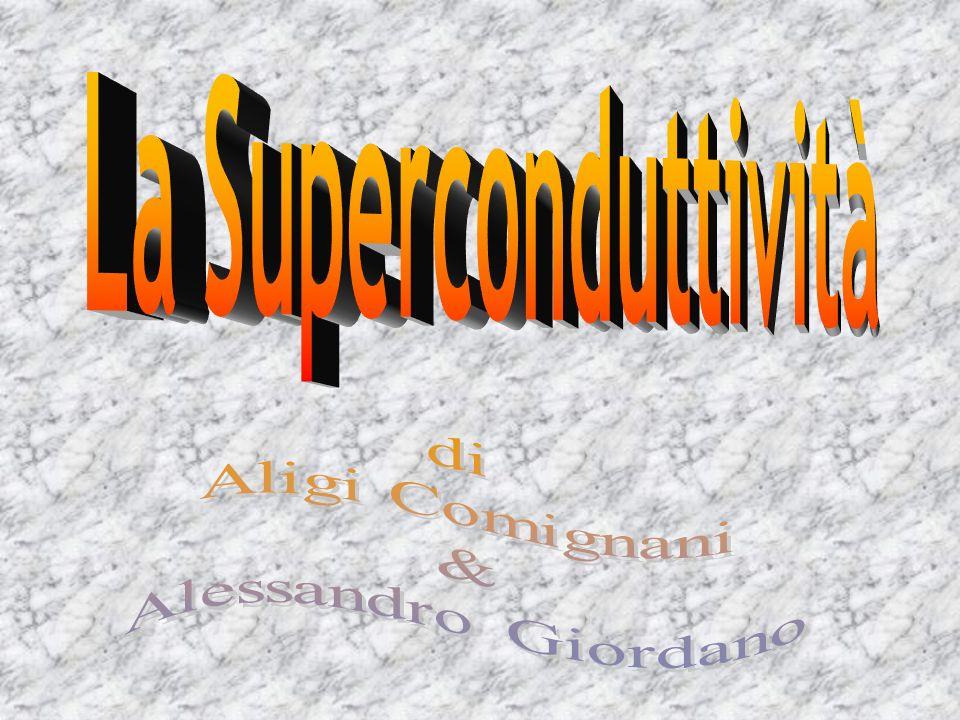 La Superconduttività di Aligi Comignani & Alessandro Giordano